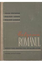 Helyesen románul - Ádám Zsigmond, Balázs Lázsló, Balázs János - Régikönyvek