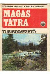 Magas Tátra - turistavezető - Adamec, Vladimír, Roubal, Radek - Régikönyvek