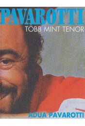 Pavarotti több mint tenor - Adua Pavarotti, Wendy Dallas - Régikönyvek