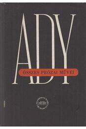 Ady Endre összes prózai művei IV. -  Ady Endre  - Régikönyvek