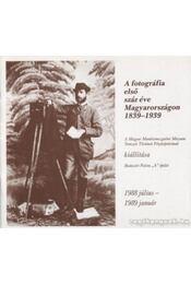 A fotográfia első száz éve Magyarországon 1839-1939 - Régikönyvek