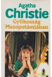 Gyilkosság Mezopotámiában - Agatha Christie - Régikönyvek