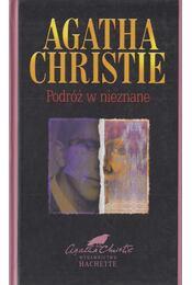 Podróż w nieznane - Agatha Christie - Régikönyvek