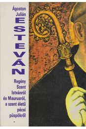 Esteván - Ágoston Julián - Régikönyvek