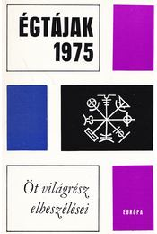Égtájak 1975 - Ahavni, Ama Ata Aidoo, Mulk Raj Anand, Julio Cortázar, Bernard Malamud, Rudnicki, Adolf - Régikönyvek
