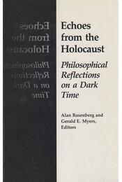 Echoes From The Holocaust - Alan Rosenberg, Gerald Eugene Myers - Régikönyvek