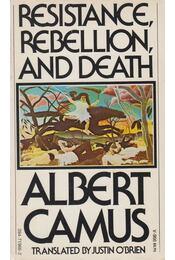 Resistance, Rebellion and Death - Albert Camus - Régikönyvek