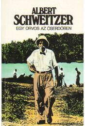 Egy orvos az őserdőben - Albert Schweitzer - Régikönyvek