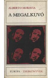 A megalkuvó - Alberto Moravia - Régikönyvek