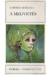 A megvetés - Alberto Moravia - Régikönyvek