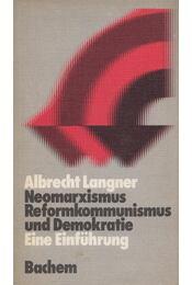 Neomarxismus, Reformkommunismus und Demokratie - Albrecht Langner - Régikönyvek