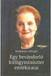 Egy bevándorló külügyminiszter emlékiratai - Albright, Madeleine - Régikönyvek