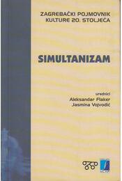 Simultanizam - Aleksandar Flaker, Jasmina Vojvodic - Régikönyvek