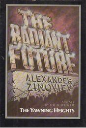 The Radiant Future - Aleksandr Zinoviev - Régikönyvek