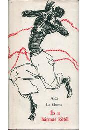 És a hármas kötél - Alex La Guma - Régikönyvek