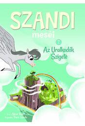 Szandi meséi 7. - Az Uralkodók Szigete - Alexa Pearl - Régikönyvek