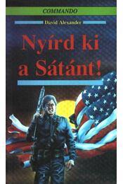 Nyírd ki a Sátánt! - Alexander, David - Régikönyvek