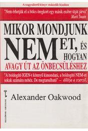 Mikor mondjunk nemet, és hogyan - Alexander Oakwood - Régikönyvek