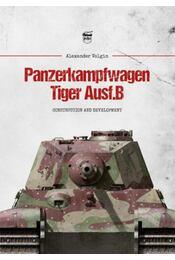 Panzerkampfwagen Tiger Ausf. B - Alexander Volgin - Régikönyvek