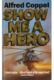 Show Me A Hero - Alfred Coppel - Régikönyvek