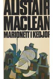 Marionett i kedjor - Alistair MacLean - Régikönyvek