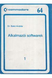 Alkalmazói softwarek 1. - Dr. Bakó András - Régikönyvek