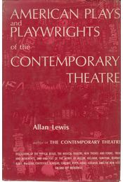 American Plays and Playwrights of the Contemporary Theatre - Allan Lewis - Régikönyvek