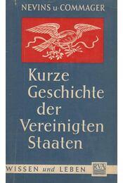 Kurze Geschichte der Vereiningten Staaten - Allan Nevins, Commager, Henry Steele - Régikönyvek
