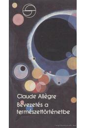 Bevezetés a természettörténetbe - Allégre, Claude - Régikönyvek