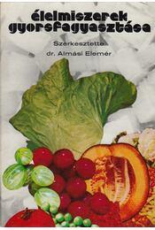 Élelmiszerek gyorsfagyasztása - Almási Elemér - Régikönyvek