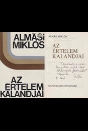 Az értelem kalandjai (dedikált) - Almási Miklós - Régikönyvek