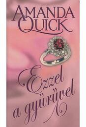 Ezzel a gyűrűvel - Amanda Quick - Régikönyvek