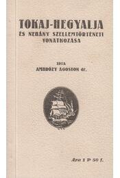 Tokaj-Hegyalja és néhány szellemtörténeti vonatkozása - Ambrózy Ágoston - Régikönyvek