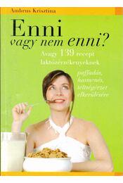 Enni vagy nem enni? - AMBRUS KRISZTINA - Régikönyvek