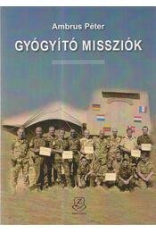 Gyógyító missziók - Ambrus Péter - Régikönyvek