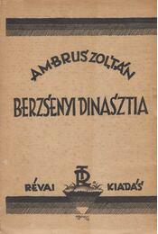 A Berzsenyi dinasztia - Ambrus Zoltán - Régikönyvek