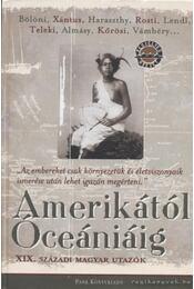 Amerikától óceániáig - Dornbach Mária - Régikönyvek