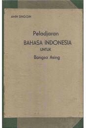 Peladjaran Bahasa Indonesia Untuk Bangsa Asing - Amin Singgih - Régikönyvek