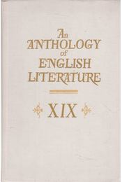 An Anthology of English Literature XIX - Coleridge, Samuel Taylor,  Percy Bysshe Shelley , Byron, George N. Gordon, Thomas Hardy, Emily Bronte - Régikönyvek