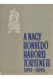 A Nagy Honvédő Háború története 5. kötet - Több szerző - Régikönyvek