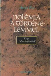 Polémia a történelemmel - Ancsel Éva - Régikönyvek