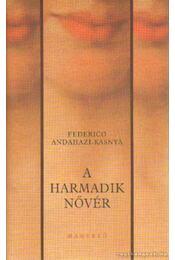 A harmadik nővér - Andahazi-Kasnya, Frederico - Régikönyvek