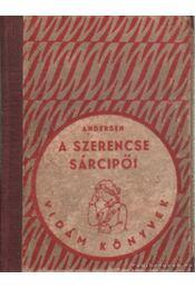 A szerencse sárcipői - Andersen - Régikönyvek