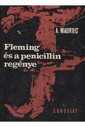 Fleming és a penicillin regénye - André Maurois - Régikönyvek