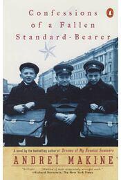 Confessions of a Fallen Standard-Bearer - Andrei Makine - Régikönyvek