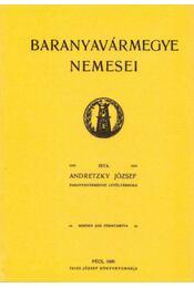Baranyavármegye nemesei - Andretzky József - Régikönyvek