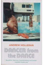 Dancer from the dance - Andrew Holleran - Régikönyvek