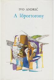A lőportorony - Andric, Ivo - Régikönyvek