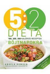 5:2 Diéta - Angela Dowden - Régikönyvek