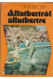 Állatkertről állatkertre - Anghi Csaba - Régikönyvek
